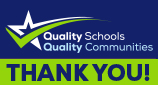 Thank you with Quality Schools Quality Communities logo