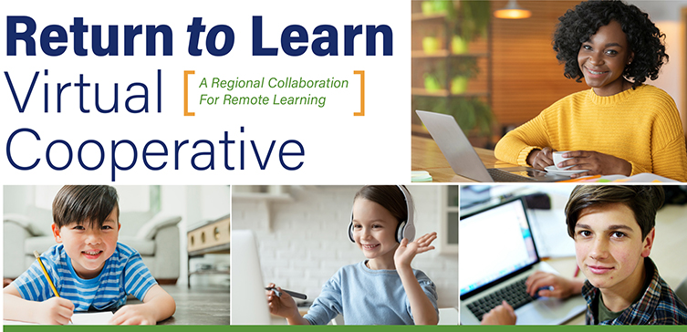 Return to Learn Virtual Cooperative: A Regional Collaboration for Remote Learning